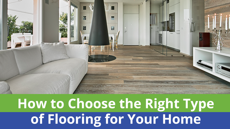 How to Choose the Right Type of Flooring for Your Home