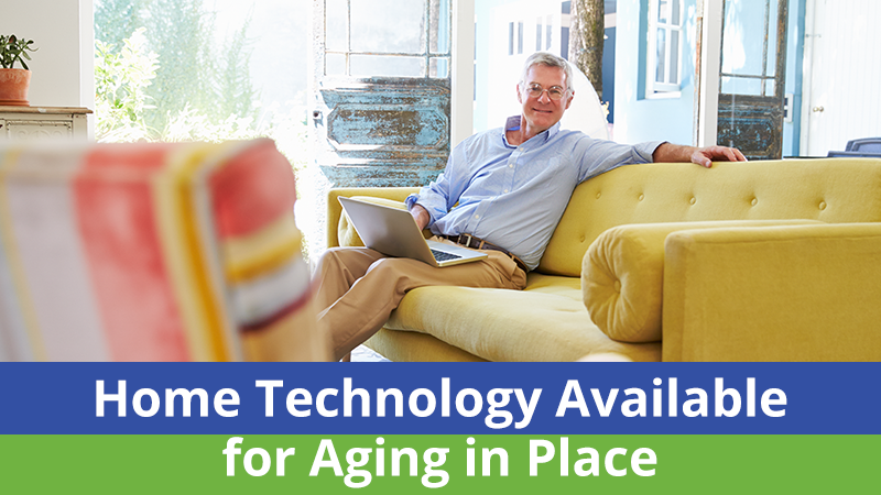 Home Technology Available for Aging in Place
