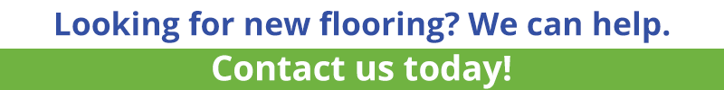 Looking for new flooring? We can help. Contact us today!
