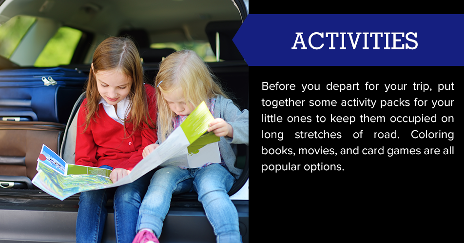 Before you depart for your trip, put together some activity packs for your little ones to keep them occupied on long stretches of road. Coloring books, movies, and card games are all popular options.