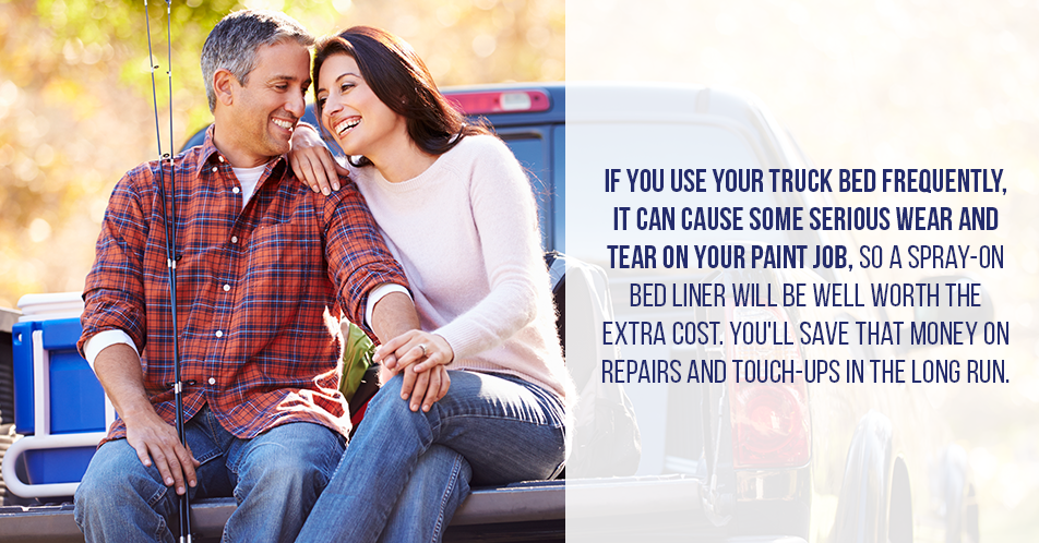 If you use your truck bed frequently, it can cause some serious wear and tear on your paint job, so a spray-on bed liner will be well worth the extra cost. You'll save that money on repairs and touch-ups in the long run.