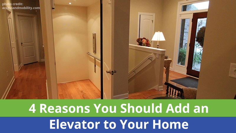 4 Reasons You Should Add an Elevator to Your Home