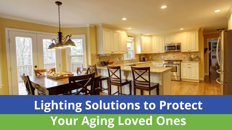 Lighting Solutions to Protect Your Aging Loved Ones
