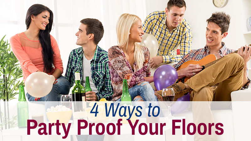 4 Ways to Party Proof Your Floors