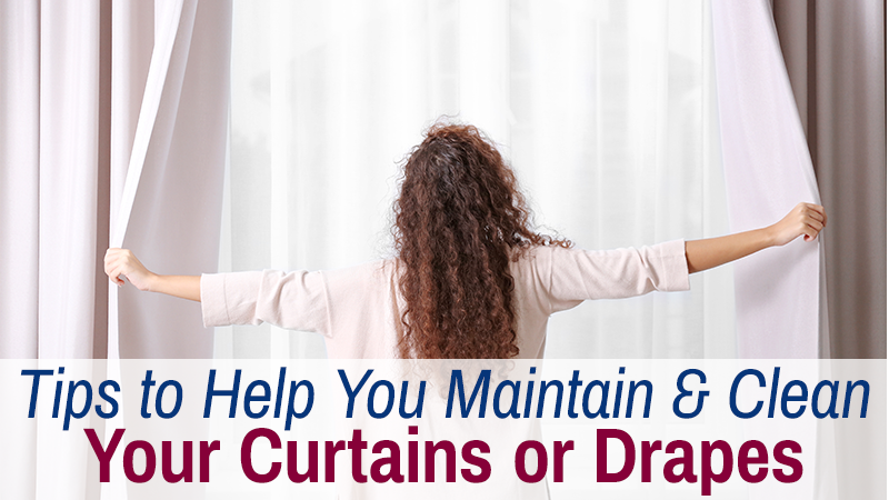 Tips to Help You Maintain and Clean Your Curtains or Drapes