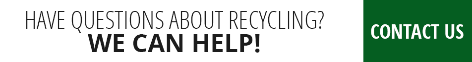 Have questions about recycling? We can  help! Contact us