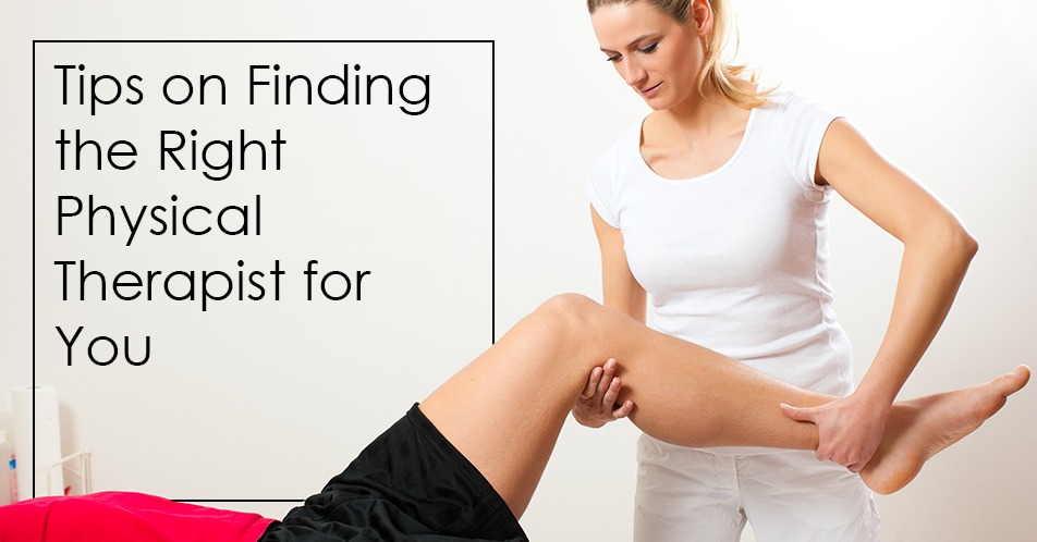 Tips on Finding the Right Physical Therapist for You