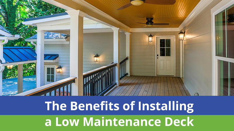 The Benefits of Installing a Low Maintenance Deck
