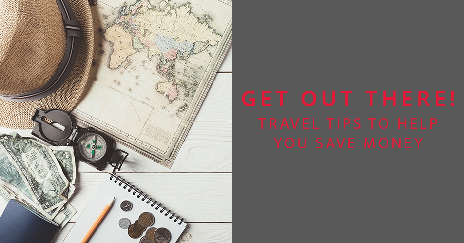 Get Out There! Summer Travel Tips to Help You Save Money