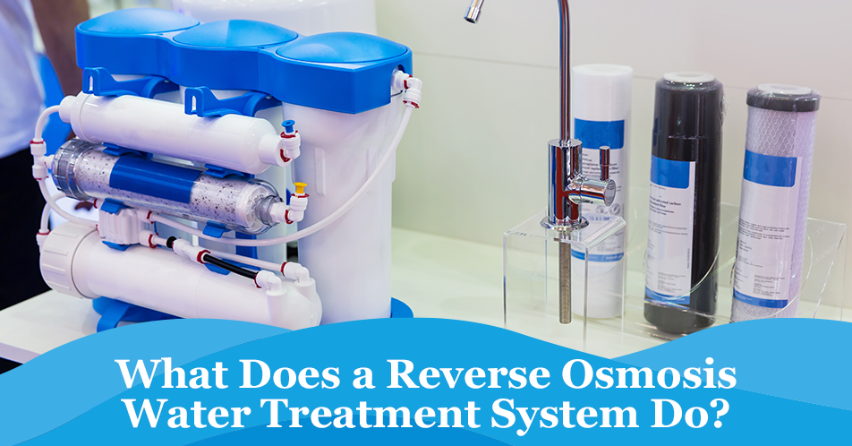 What Does a Reverse Osmosis Water Treatment System Do?