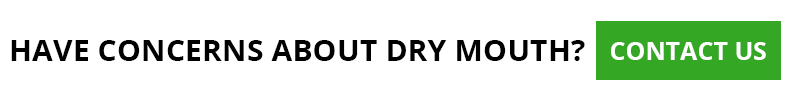 Have concerns about dry mouth? Contact us!