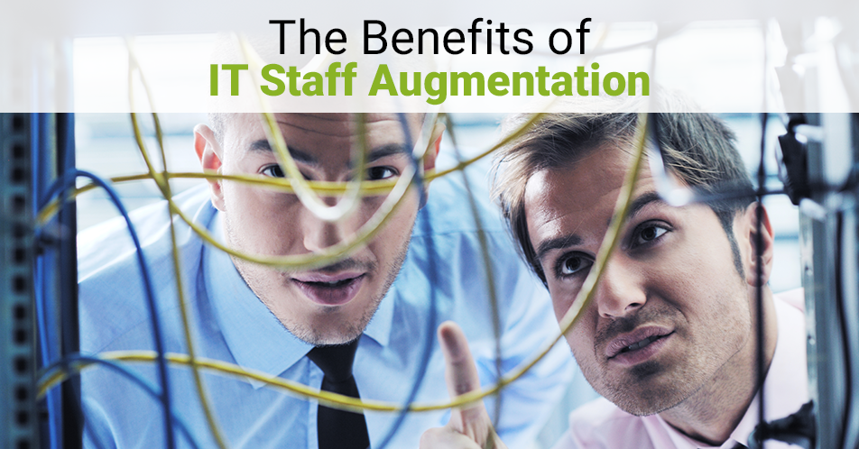 The Benefits of IT Staff Augmentation