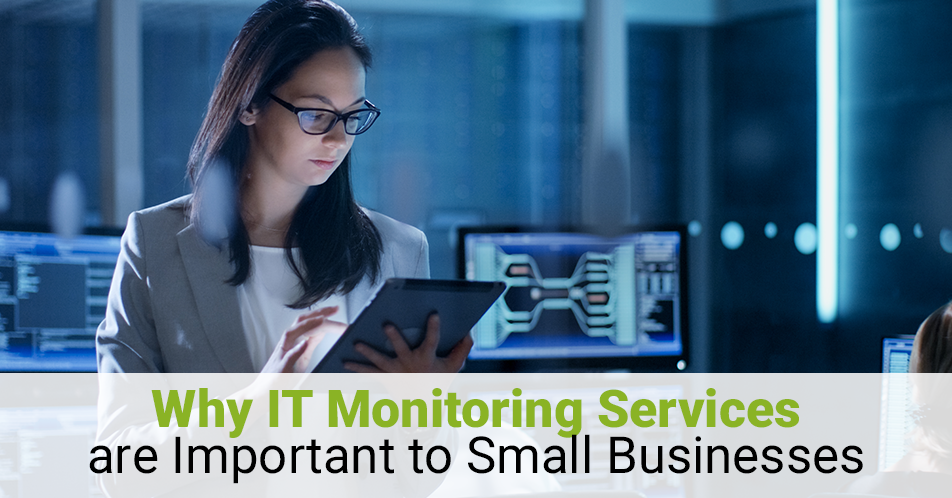 Why IT Monitoring Services are Important to Small Businesses