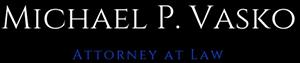 Michael P. Vasko Attorney at Law Logo