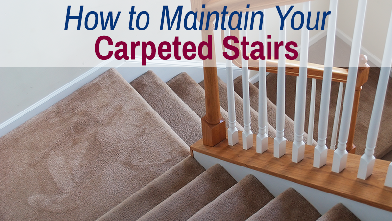How to Maintain Your Carpeted Stairs