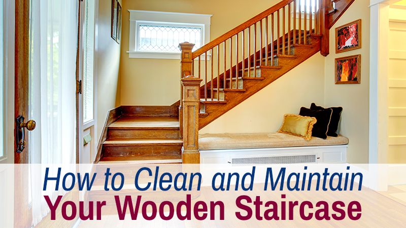 How to Clean and Maintain Your Wooden Staircase