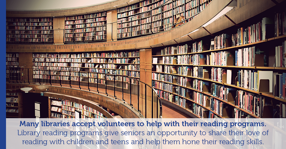 Many libraries accept volunteers to help with their reading programs. Library reading programs give seniors an opportunity to share their love of reading with children and teens and help them hone their reading skills.