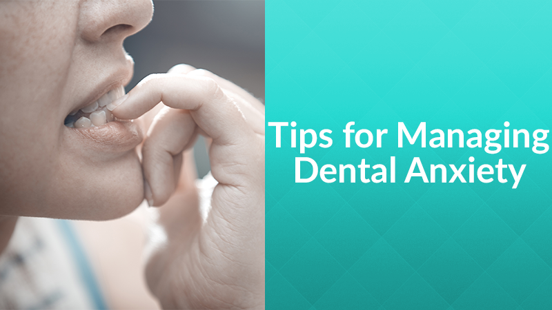 Tips for Managing Dental Anxiety