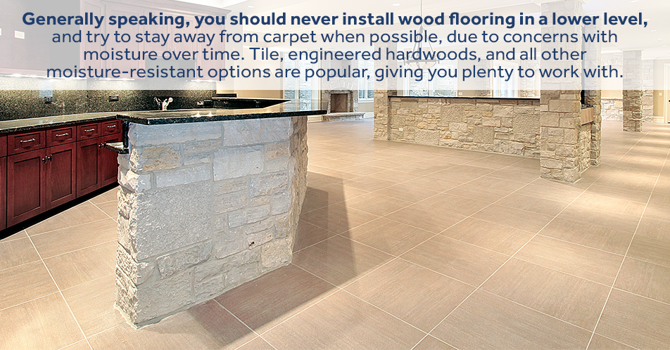 Generally speaking, you should never install wood flooring in a basement, and try to stay away from carpet when possible, due to concerns with moisture over time. Tile, engineered hardwoods, and all other moisture-resistant options are popular, giving you plenty to work with.