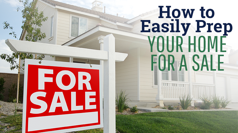 How to Easily Prep Your Home for a Sale