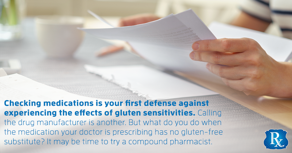 Checking medications is your first defense against experiencing the effects of gluten sensitivities. Calling the drug manufacturer is another. But what do you do when the medication your doctor is prescribing has no gluten-free substitute? It may be time to try a compound pharmacist.