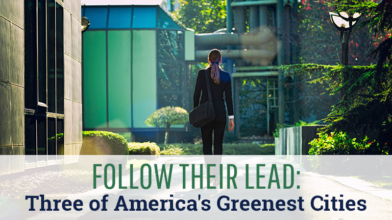 Follow Their Lead: Three of America's Greenest Cities