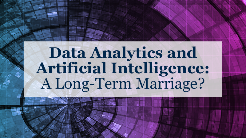 Data Analytics and Artificial Intelligence: A Long-Term Marriage?