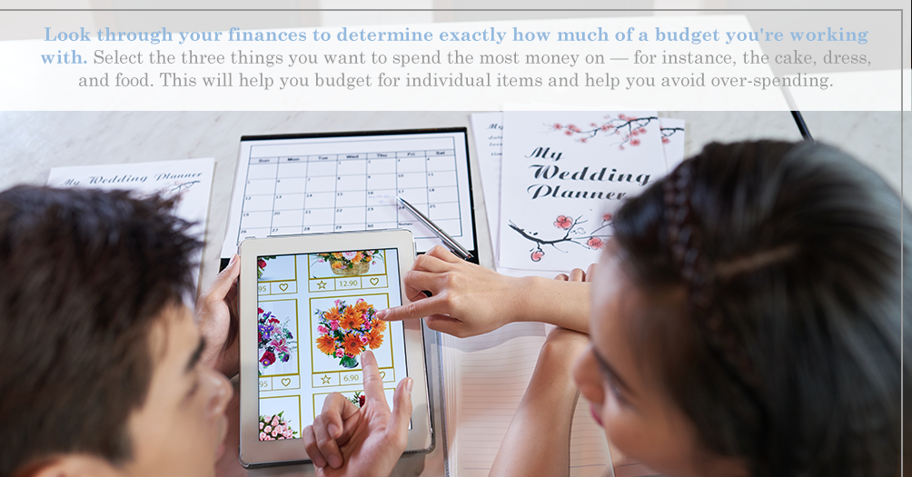 Look through your finances to determine exactly how much of a budget you're working with. Select the three things you want to spend the most money on — for instance, the cake, dress, and food. This will help you budget for individual items and help you avoid over-spending.