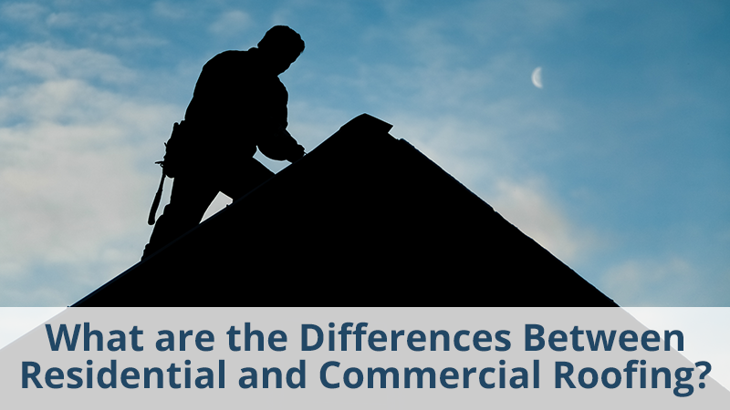 What are the Differences Between Residential and Commercial Roofing?