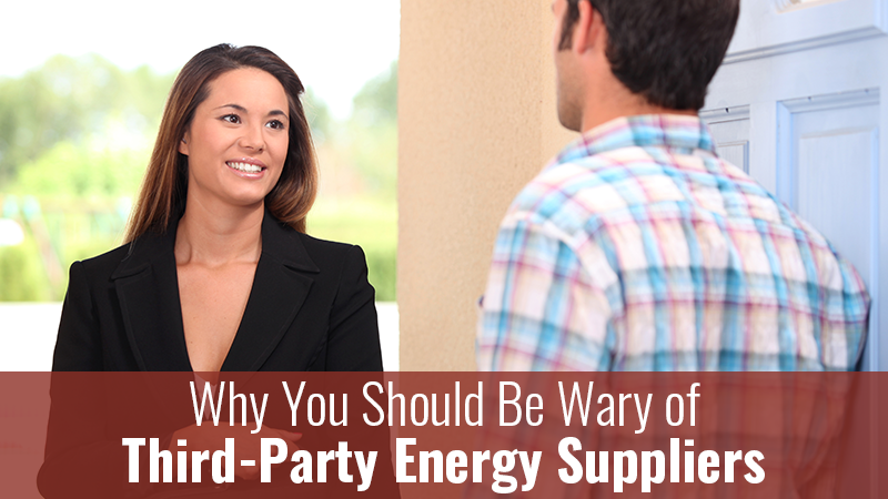 Why You Should Be Wary of Third-Party Energy Suppliers