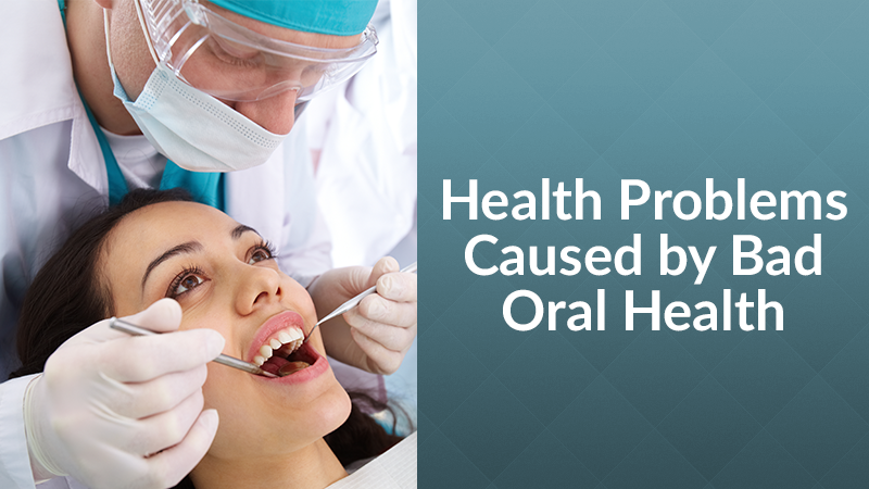 Health Problems Caused by Bad Oral Health
