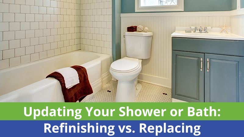 Updating Your Shower or Bath: Refinishing vs. Replacing