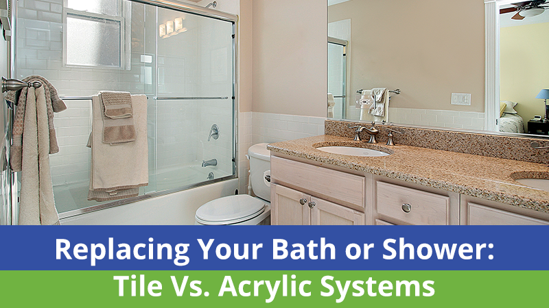 Replacing Your Bath or Shower: Tile Vs. Acrylic Systems