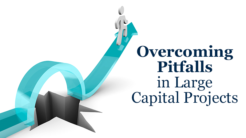 Overcoming Pitfalls in Large Capital Projects