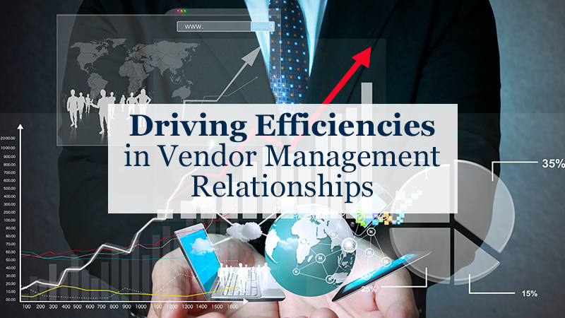 Driving Efficiencies in Vendor Management Relationships