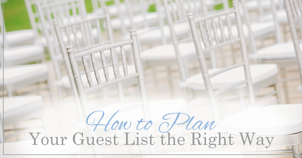 How to Plan Your Guest List the Right Way