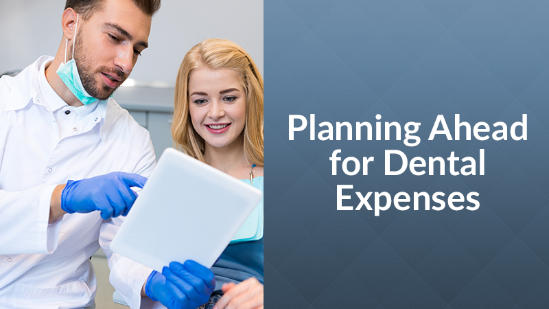 Planning Ahead for Dental Expenses