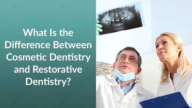 What Is the Difference Between Cosmetic Dentistry and Restorative Dentistry?