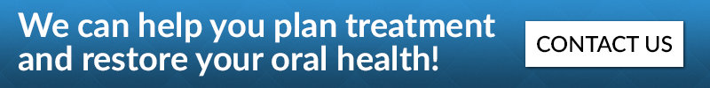 We can help you plan a treatment and restore your oral health! Contact us