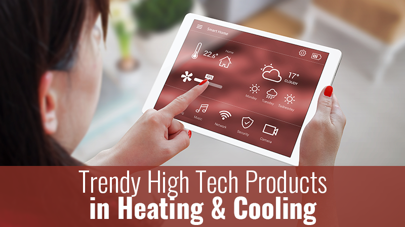 Trendy High Tech Products in Heating & Cooling
