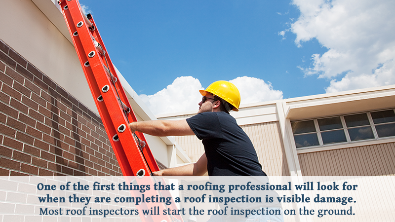 One of the first things that a roofing professional will look for when they are completing a roof inspection is visible damage. Most roof inspectors will start the roof inspection on the ground.