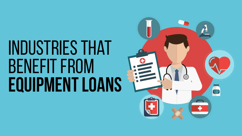 Industries That Benefit From Equipment Loans