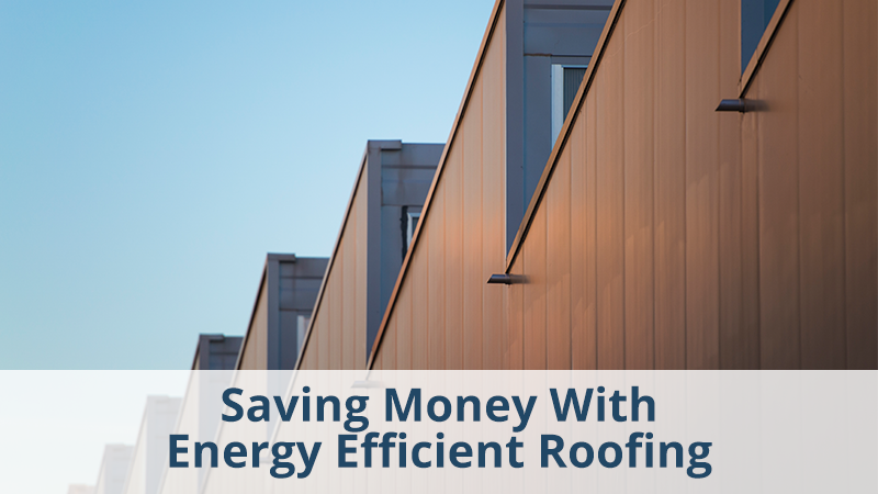 Saving Money With Energy Efficient Roofing