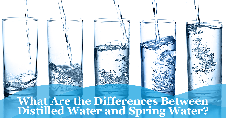 What Are the Differences Between Distilled Water and Spring Water?