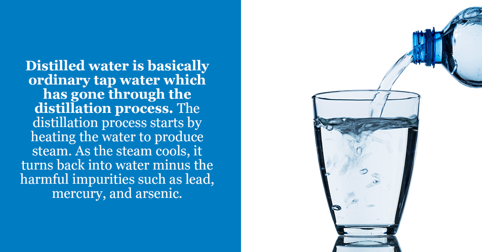 Distilled water is basically ordinary tap water which has gone through the distillation process. The distillation process starts by heating the water to produce steam. As the steam cools, it turns back into water minus the harmful impurities such as lead, mercury, and arsenic.