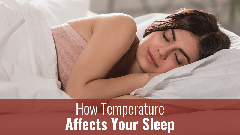 How Temperature Affects Your Sleep