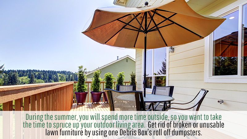 During the summer, you will spend more time outside, so you want to take the time to spruce up your outdoor living area. Get rid of broken or unusable lawn furniture by using one Debris box's roll off dumpsters.