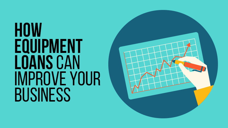 How Equipment Loans Can Improve Your Business