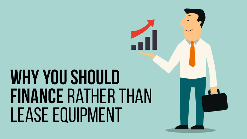 Why You Should Finance Rather Than Lease Equipment