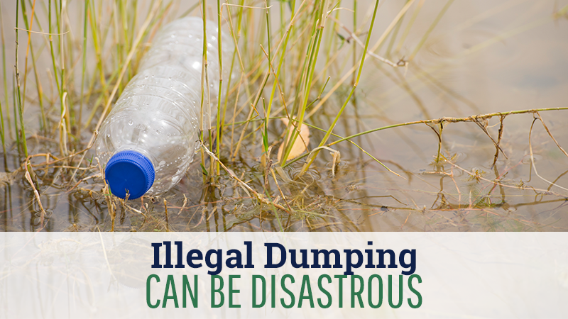 Illegal Dumping Can Be Disastrous